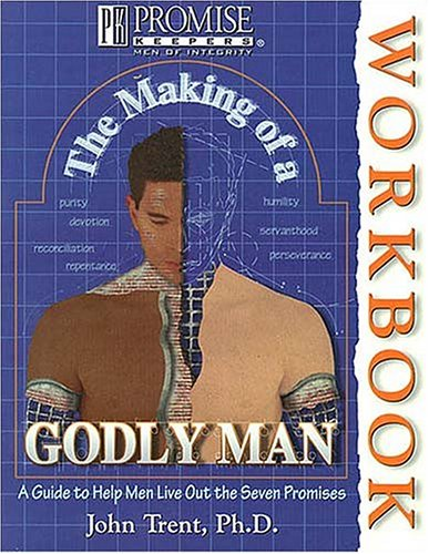 9781561794997: The Making of a Godly Man Workbook (Promise keepers)