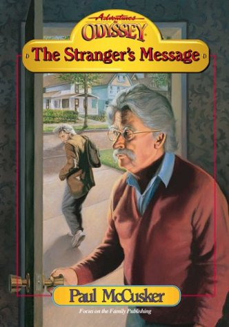9781561795376: The Stranger's Message (Adventures in Odyssey Fiction Series #11)