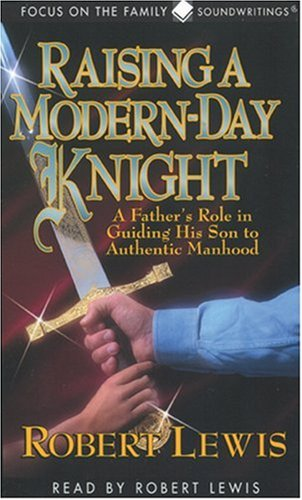 9781561795437: Raising a Modern-Day Knight