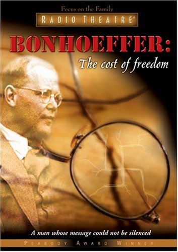9781561795826: Bonhoeffer: The Cost of Freedom (Radio Theatre)