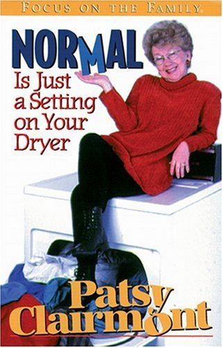 9781561795857: Normal Is Just a Setting on Your Dryer