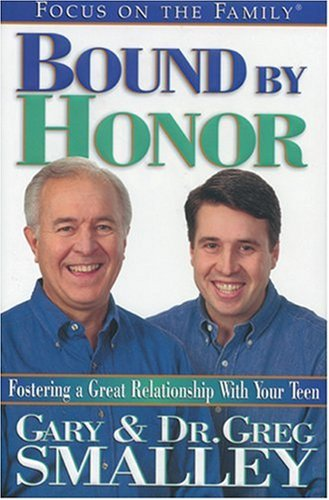 Bound by Honor: Fostering a Great Relationship: Smalley, Gary and