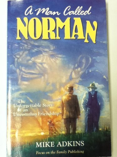 9781561796489: A Man Called Norman: The Unforgettable Story of an Uncommon Friendship