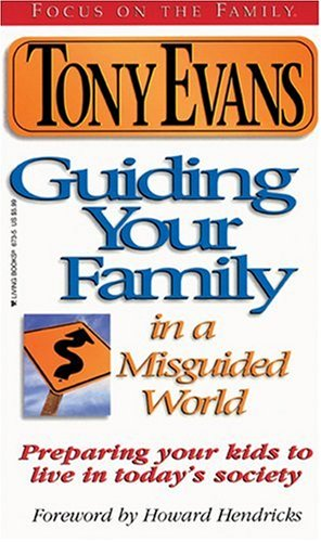 9781561796731: Guiding Your Family in a Misguided World