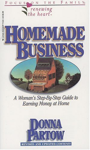 9781561797134: Homemade Business: How to Run a Successful Home-Based Business (Renewing the Heart)