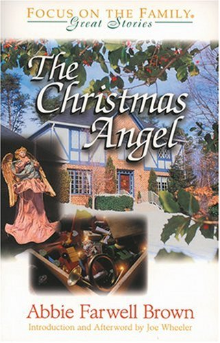 The Christmas Angel (Great Stories) (1561797626) by Brown, Abbie Farwell; Wheeler, Joe L.