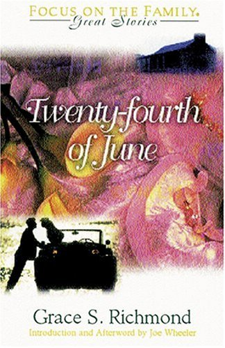 Great Stories: The Twenty-Fourth of June : Grace S. Richmond