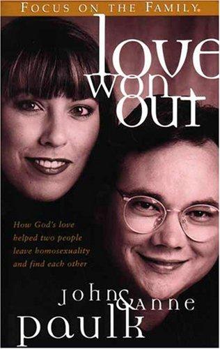 Love Won Out: Paulk, Anne, Paulk, John