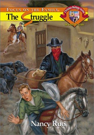 9781561798957: The Struggle (Christian Heritage Series: The Santa Fe Years #5)