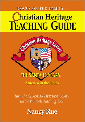 Christian Heritage: The Santa Fe Years (Christian Heritage Teaching Guide, 5): Rue, Nancy N.