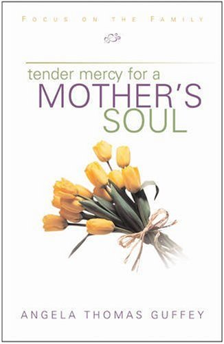 9781561799046: Tender Mercy for a Mother's Soul: Inspiration to Renew Your Spirit