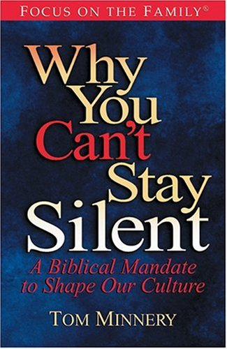 9781561799251: Why You Can't Stay Silent: A Biblical Mandate to Shape Our Culture (Focus on the Family)