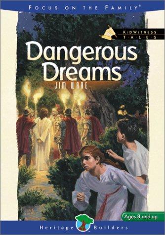 Dangerous Dreams (KidWitness Tales): Ware, Jim
