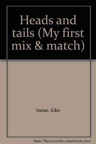 Heads and tails (My first mix & match): Inoue, Eiko