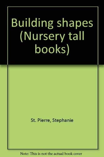 9781561800926: Building shapes (Nursery tall books)