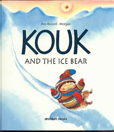 Kouk and the Ice Bear: Rocard, Ann