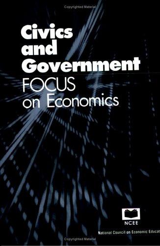 Civics and government: Focus on economics (Focus) (Focus on Economics): Education, National Council...