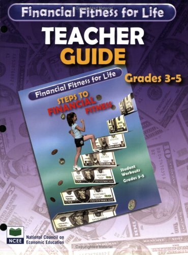 9781561835423: Financial Fitness for Life: Steps to Financial Fitness - Grades 3-5 - Teacher Guide (Financial Fitness for Life) (Financial Fitness for Life)