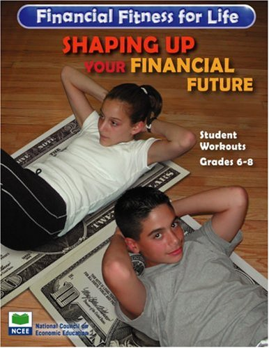 9781561835454: Shaping Up Your Financial Future: Grade 6-8 Student Workouts (Financial Fitness for Life)