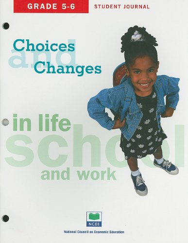 Choices & Changes in Life, School, and Work Grade 5 6 - Student Journal: Education, National ...