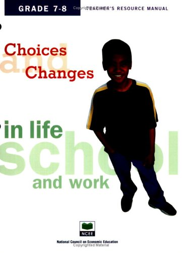 9781561835904: Choices & Changes in Life, School, and Work Teacher's Resource Manual, Grades 7-8