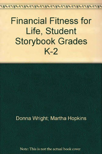Financial Fitness for Life, Student Storybook Grades K-2: Donna Wright; Martha Hopkins