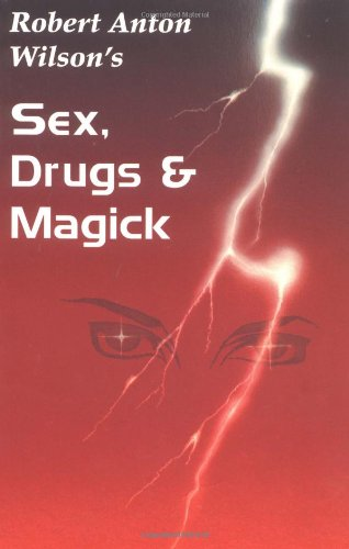 9781561840014: Sex, Drugs & Magick: A Journey Beyond Limits