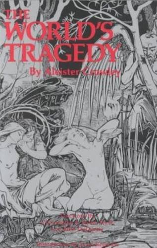 The World's Tragedy: CROWLEY, ALEISTER