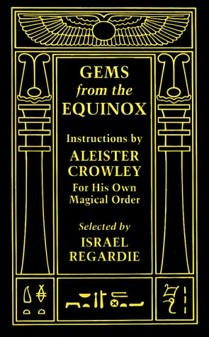 "9781561840199: Gems from the ""Equinox"": Instructions by Aleister Crowley for His Own Magical Order"