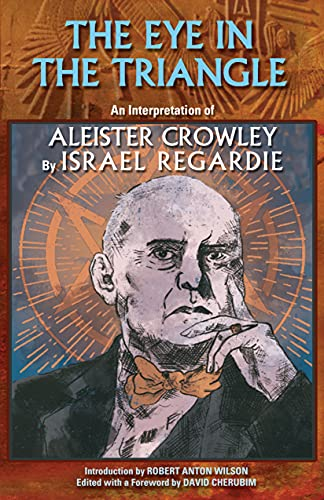 9781561840540: The Eye in the Triangle: An Interpretation of Aleister Crowley