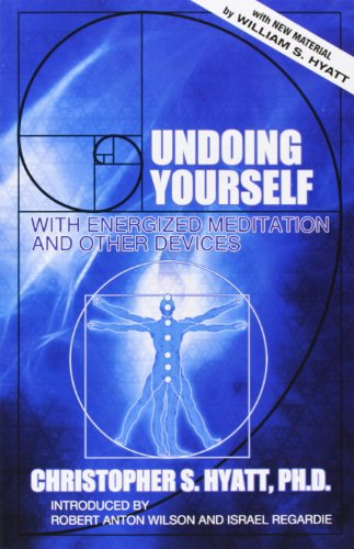 Undoing Yourself: With Energized Meditation and Other Devices: Hyatt, Christopher S.