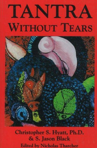 Tantra Without Tears: Hyatt, Christopher S. Hyatt and S. Jason Black