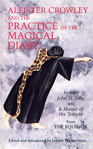 9781561840687: Aleister Crowley and the Practise of the Magical Diary (EQUINOX I,1 A MASTER OF THE TEMPLE)