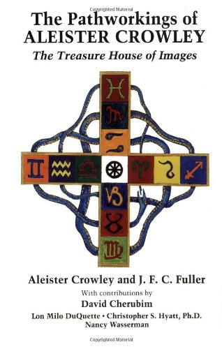 The Pathworkings of Aleister Crowley: The Treasure: Crowley, Aleister; Fuller,