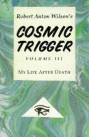 Cosmic Trigger III : My Life After Death