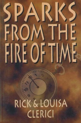 Sparks from the Fire of Time: Rick Clerici