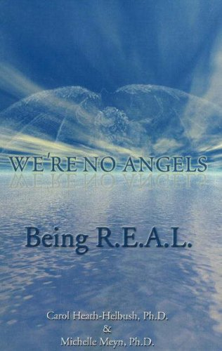 9781561841585: We're No Angels: Being R.E.A.L.