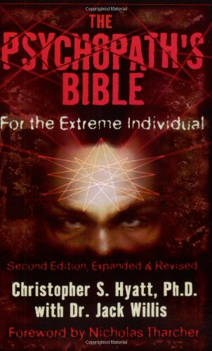 9781561841745: The Psychopath's Bible: For the Extreme Individual