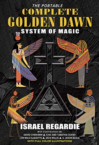 The Portable Complete Golden Dawn System of Magic: Israel Regardie