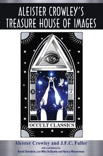 Aleister Crowley's Treasure House Of Images: Crowley, Aleister
