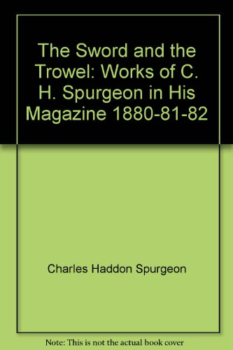9781561862191: Sword and the Trowel : Works of C. H. Spurgeon in His Magazine