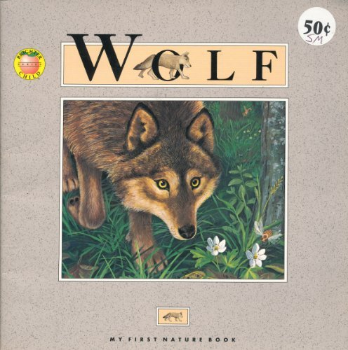 Wolf (My First Nature Book): Andrienne Soutter-Perrot; Illustrator-Francois