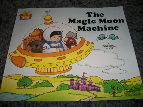 The Magic Moon Machine (Magic Castle Readers): Jane Belk Moncure;