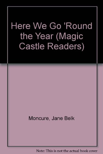 9781561893782: Here We Go 'Round the Year (Magic Castle Readers)
