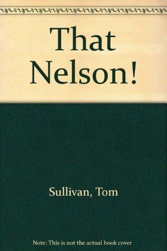 That Nelson! (1561893927) by Sullivan, Tom