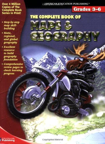 The Complete Book of Maps & Geography: School Specialty Publishing