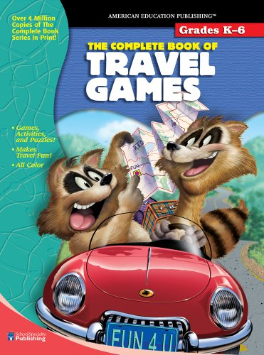 The Complete Book of Travel Games, Grades K-6: School Specialty Publishing