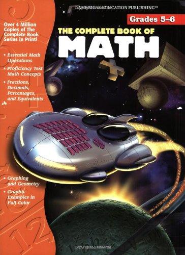 The Complete Book of Math, Grades 5-6: Carson-Dellosa Publishing