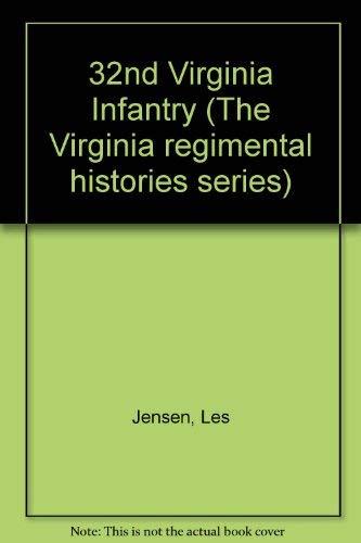 32nd Virginia Infantry (The Virginia Regimental Histories: Jensen, Les