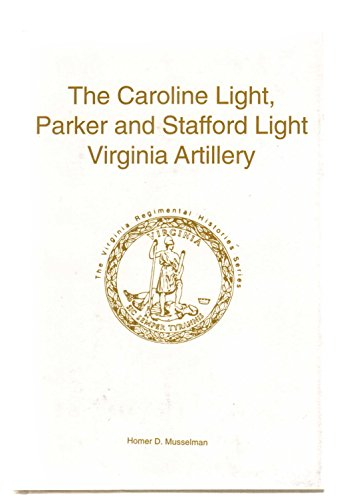 9781561900367: caroline-light-parker---stafford-light-virginia-artillery